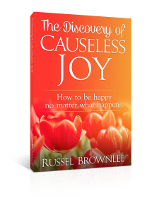 The Discovery of Causeless Joy, by Russel Brownlee