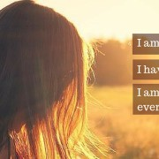 I am enough, I have enough, I am already everything I seek